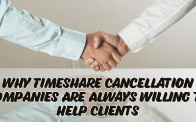 Why Timeshare Cancellation Companies Are Always Willing to Help Clients