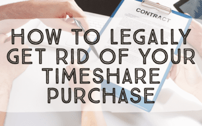 How To Legally Get Rid of Your Timeshare Purchase