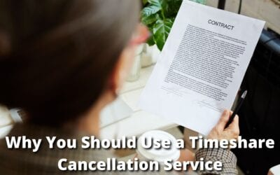 Why You Should Use a Timeshare Cancellation Service