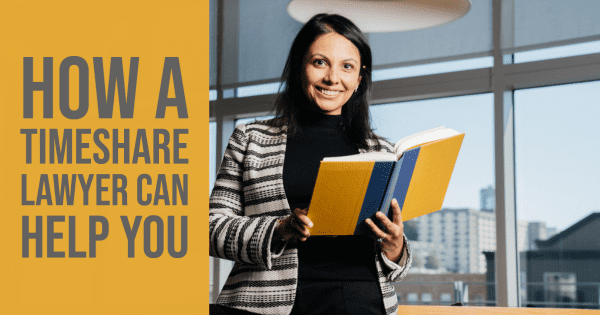 How a Timeshare Lawyer Can Help You