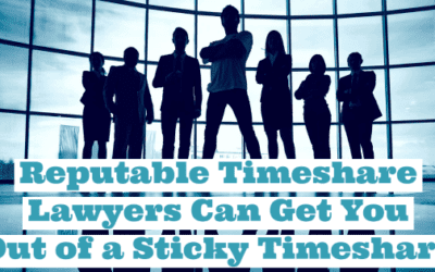 Reputable Timeshare Lawyers Can Get You Out of a Sticky Timeshare