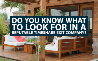 Do You Know What to Look for in a Reputable Timeshare Exit Company?